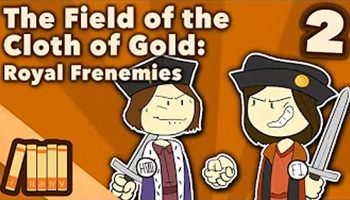 The Field of the Cloth of Gold – Royal Frenemies